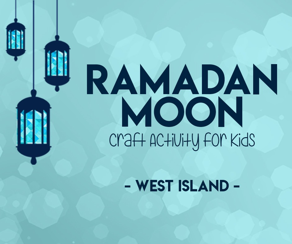 Ramadan Moon Craft Activity – West Island Edition – For Kids!
